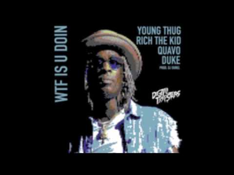 Young Thug ft. Quavo, Duke & Rich The Kid - WTF You Doin SLOWED DOWN