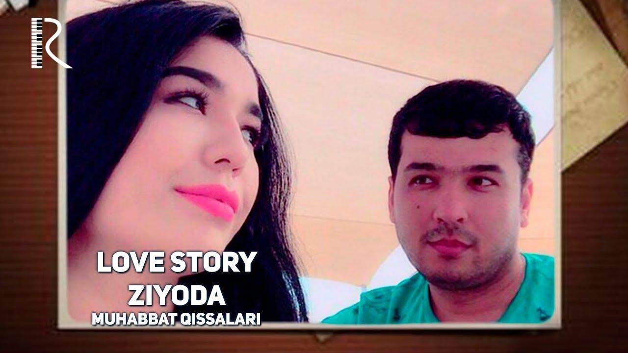 Love story - Ziyoda (Muhabbat qissalari)