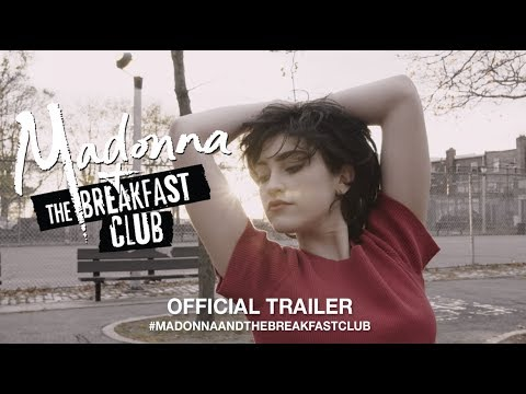 Madonna And The Breakfast Club 2019   Trailer