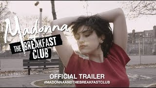 Madonna And The Breakfast Club (2019) | Official Trailer HD
