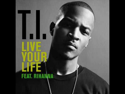 T.I.  feat. Rihanna - Live Your Life (Dance Remix)