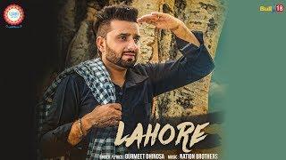 Lahore - Gurmeet Dhindsa || Latest Punjabi Song 2017 || Punjabi Starlive Music || Nation Brothers