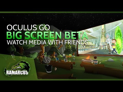 Oculus Go // Watch Netflix, YouTube, Twitch, Xbox, PC Gaming And More With Friends / Big Screen Beta