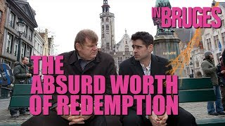 In Bruges - The Absurd Worth Of Redemption