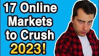 17 Online Markets To Crush It in 2023 (Futuristic S#@%!)