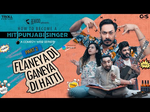 How To Become A Hit Punjabi Singer | Part 2 - Flaneya Di Ganeya Di Hatti | Troll Punjabi