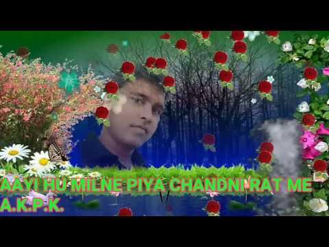 Aayi hu milne piya chandni rat me songs