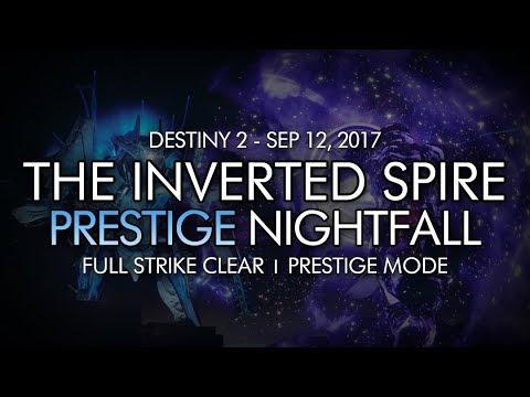 Destiny 2 - Prestige Nightfall: The Inverted Spire - Full Strike Completion (Week Two)