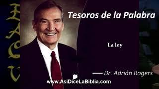 La ley -  Tesoros de la Palabra, Dr Adrián Rogers