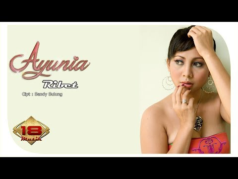 AYUNIA - RIBET ( OFFICIAL MUSIC VIDEO )