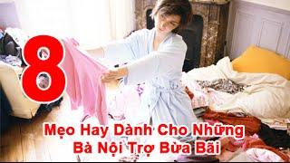 8 Mẹo Hay Dành Cho Những Bà Nội Trợ Bừa Bãi