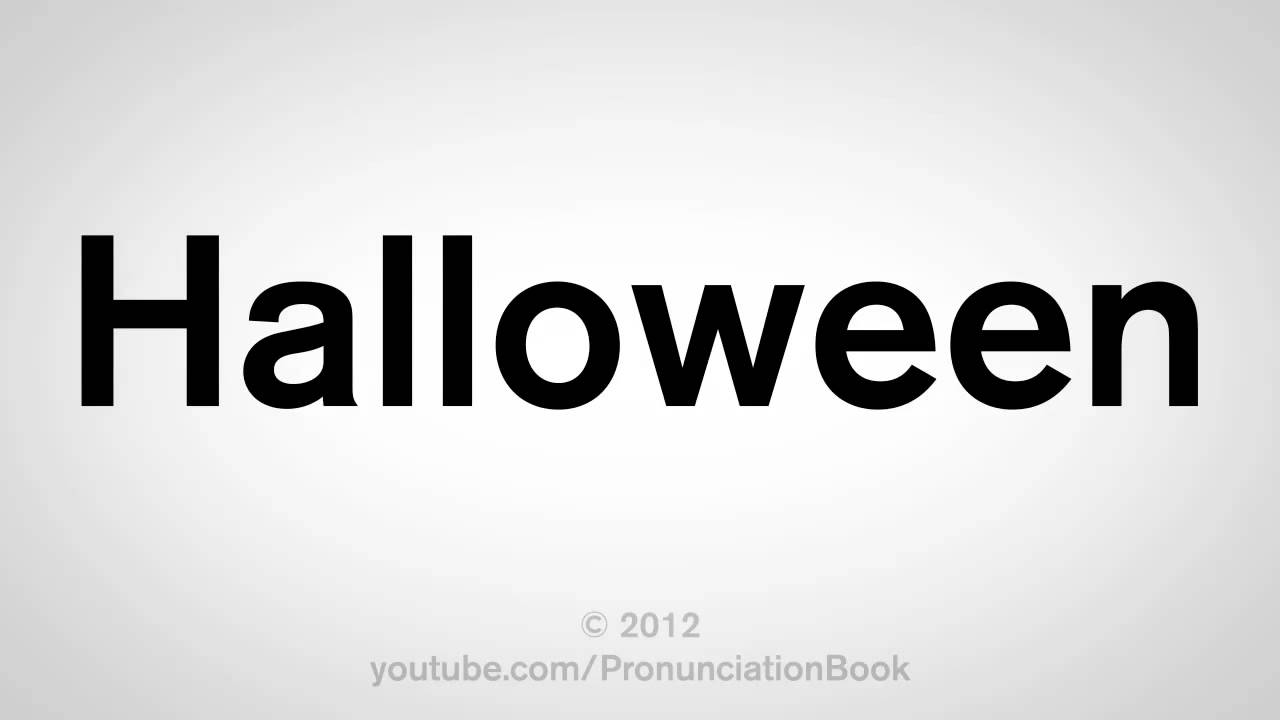 how to pronounce halloween - youtube