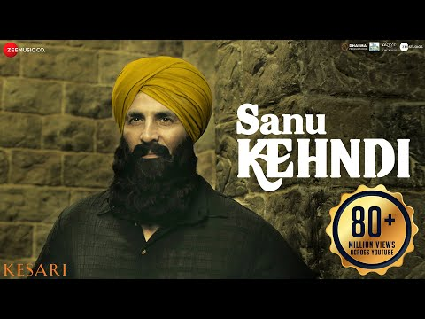 Sanu Kehndi Video Song - Kesari