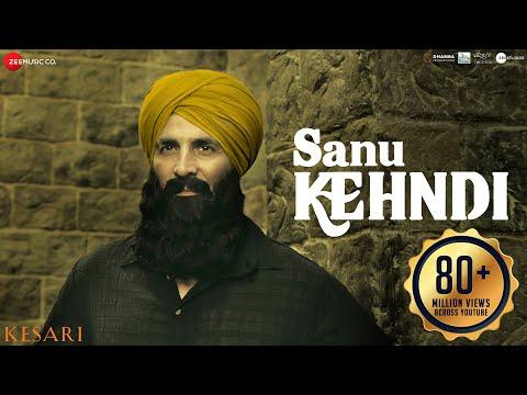 Download Lagu  Sanu Kehndi | Kesari | Akshay Kumar & Parineeti Chopra | Romy & Brijesh Shandilya | Tanishk | Kumaar Mp3 Free