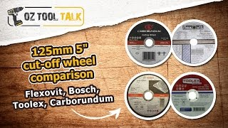 "125mm 5"" cut-off wheel comparison - Flexovit, Bosch, Toolex, Carborundum"