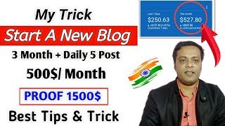 My Trick to Start a New Blog To Earn 500$ Monthly | Live Proof