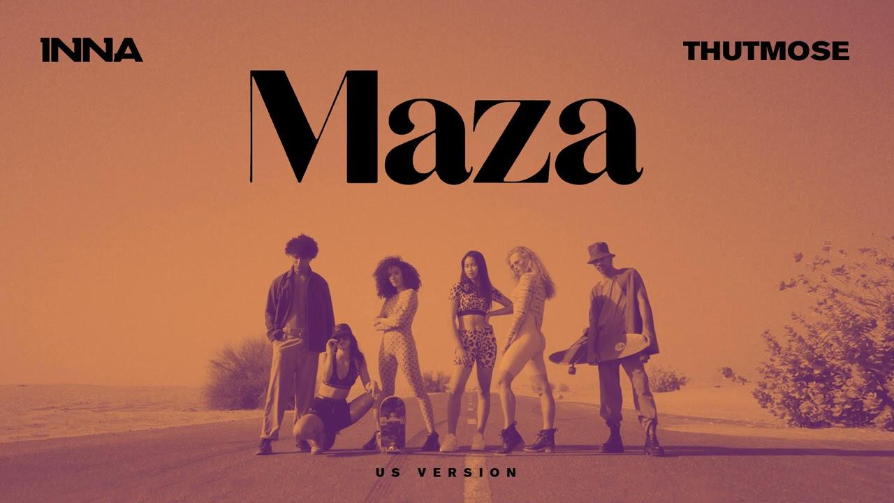 INNA x Thutmose - Maza | US Version