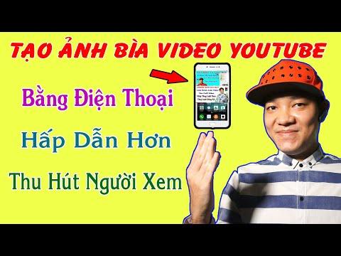 Cách Tạo Ảnh Bìa Video Youtube Cực Nhanh