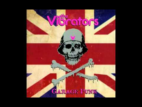 The Vibrators - Have Love, Will Travel (Richard Berry Cover)