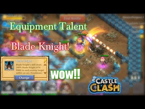 Castle Clash Equipment Talent_ Blade Knights Gameplay_ WOW!