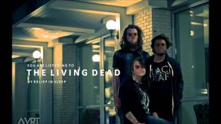 Relief In Sleep - The Living Dead (Official Stream)