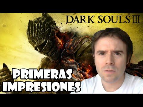 DARK SOULS 3: PRIMERAS IMPRESIONES!