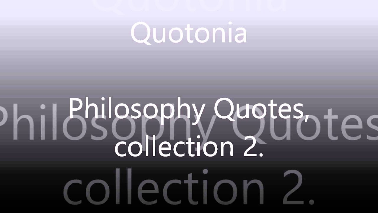Philosophy Quotes Philosophy Quotes Collection 2 Audio Youtube