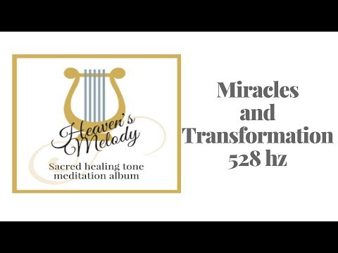 528 hz Miracles and Transformation