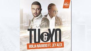 Baixar Borja Navarro Ft. Jey Alex - Tu y Yo (Audio)