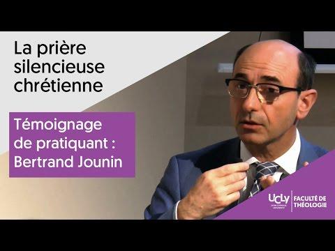Témoignage sur la prière silencieuse chrétienne   Bertrand Jounin