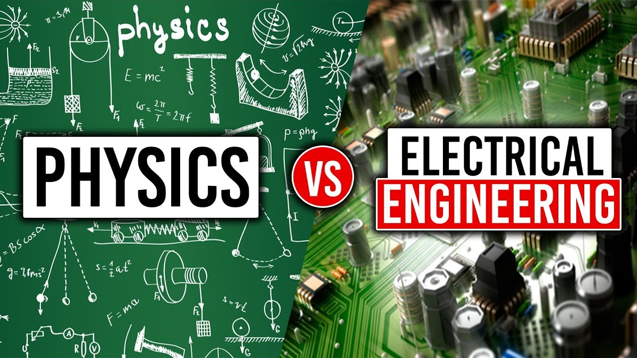 physics vs electrical engineering how to pick the right major [ 1280 x 720 Pixel ]