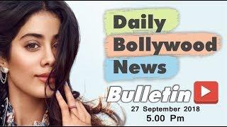 Latest Hindi Entertainment News From Bollywood | Janhvi Kapoor | 27 September 2018 | 5:00 PM