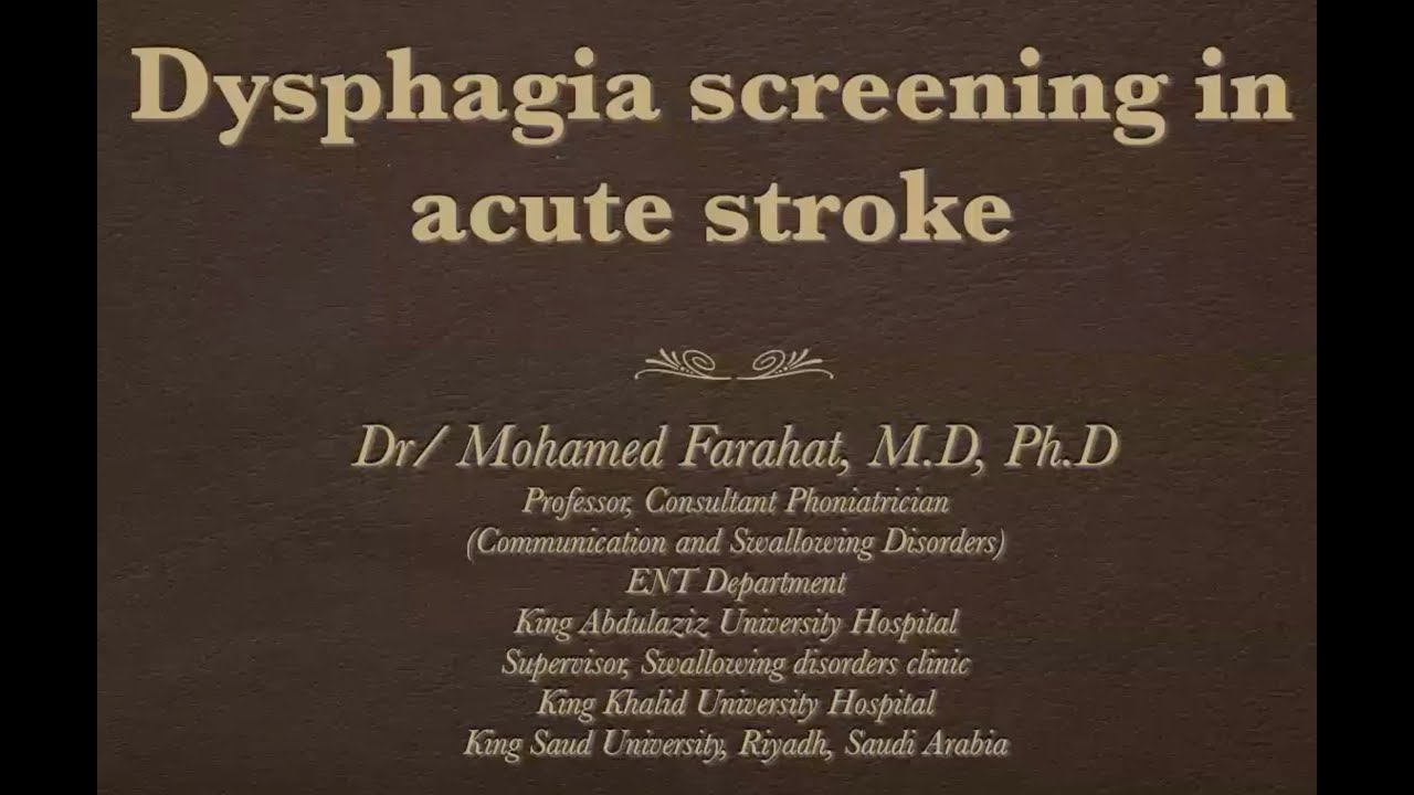 Dysphagia Screening in Acute Stroke أ.د. محمد فرحات