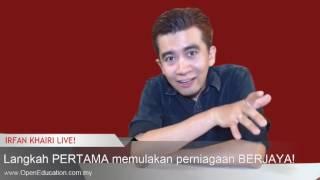 Gambar cover Langkah Pertama Memulakan Perniagaan Internet Berjaya!   Irfan Khairi