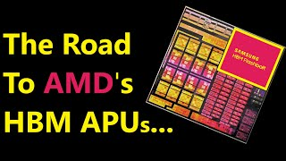 The Road to AMD's HBM APU