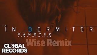 Vanotek feat. Minelli - In Dormitor Wise Remix