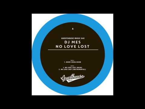 DJ Mes - No Love Lost