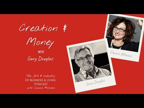 Creation & Money With Gary Douglas