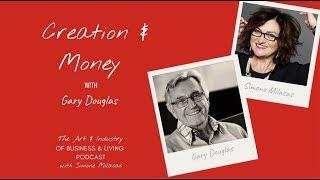 Creation & Money With Gary Douglas