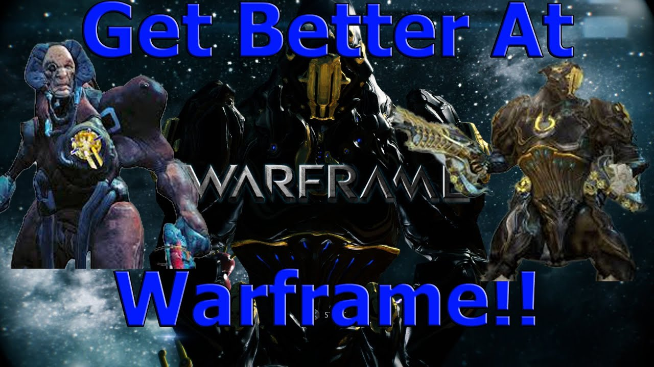 Warframe - 8 Tips To Help You Become A Better Player