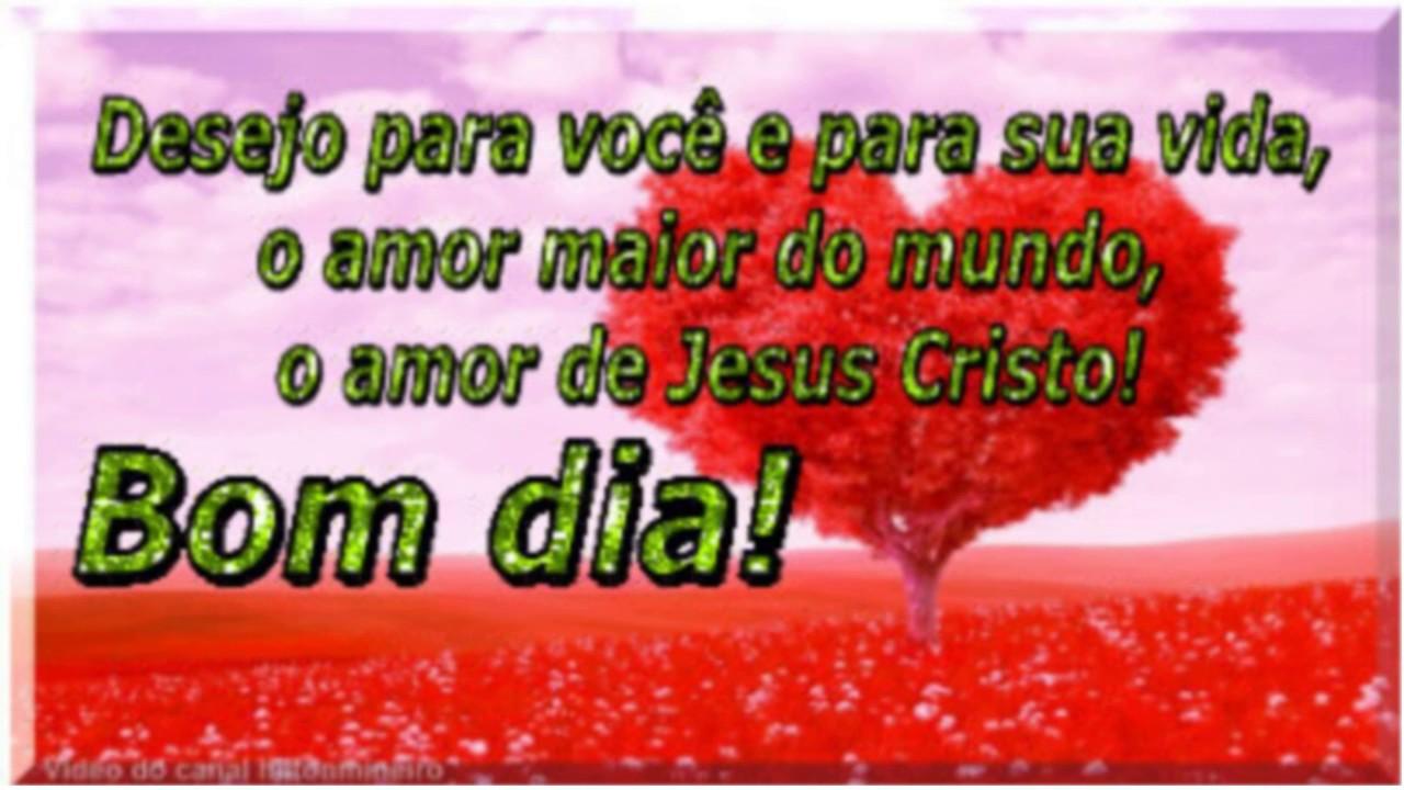 Extremamente Linda mensagem de Bom dia! Desejo para você o amor de Jesus Cristo  MK67