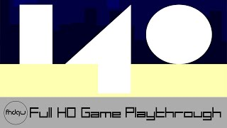 140 - Full Game Playthrough (No Commentary)