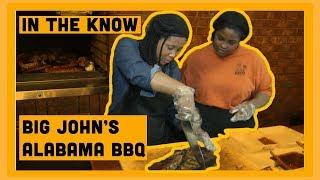 IN THE KNOW: BIG JOHN'S ALABAMA BBQ