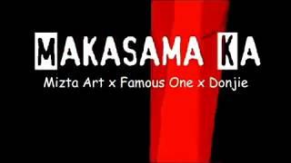 Makasama Ka - Mizta Art ✘ Famous One ✘ Donjie