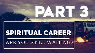 Spiritual Careers  - Week 3 Part 2