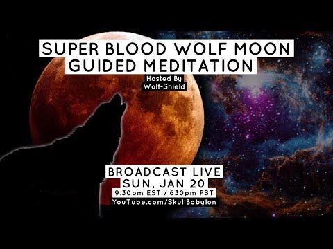 Super Blood Wolf Moon Guided Story Meditation