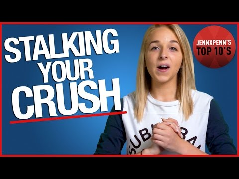 Jennxpenn Top 10 Ways to Stalk Your Crush