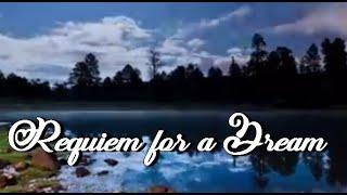 ♪ Requiem for a Dream ♪
