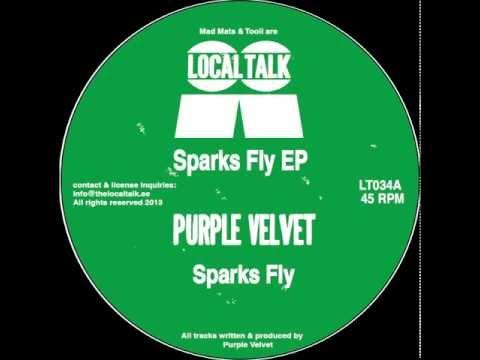 Purple Velvet  - Sparks Fly (12'' - LT034, Side A) 2013
