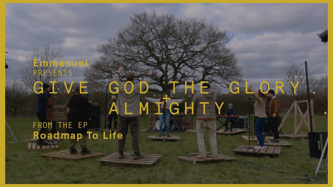 Give God The Glory + Almighty (Roadmap To Life) // We Are Emmanuel Cover Image